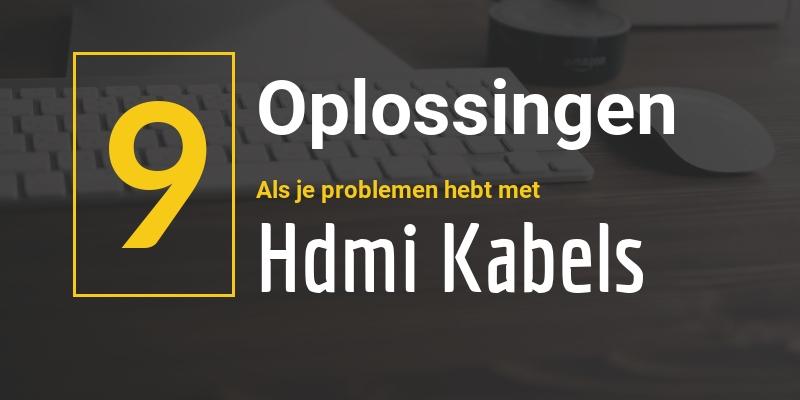 HDMI kabel werkt niet oplossing